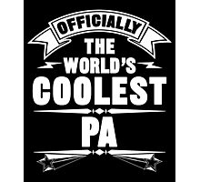 Officially The World's Coolest Pa, Funny Father's Day T-Shirt Photographic Print