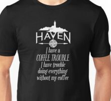 Haven Coffee Trouble Humor White Logo Unisex T-Shirt