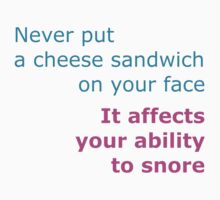 Never put a cheese sandwich on your face color by onebaretree