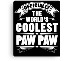 Official The World's Coolest Paw Paw Canvas Print