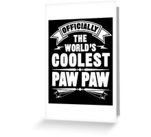 Official The World's Coolest Paw Paw Greeting Card