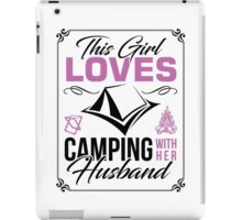 This Girl loves camping with her husband iPad Case/Skin