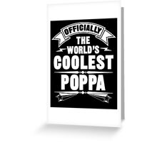 Officially The World's Coolest Poppa, Funny Father's Day T-Shirt Greeting Card