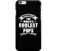 Officially The World's Coolest Pops, Funny Father's Day T-Shirt iPhone Case/Skin