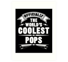 Officially The World's Coolest Pops, Funny Father's Day T-Shirt Art Print