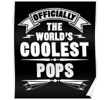 Officially The World's Coolest Pops, Funny Father's Day T-Shirt Poster