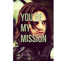 You're My Mission Photographic Print
