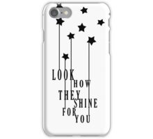 Look How They Shine iPhone Case/Skin