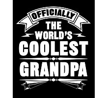Officially The World's Coolest GrandPa, Funny Father's Day T-Shirt Photographic Print