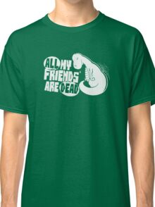 All My Friends Are Dead Dinosaur Classic T-Shirt