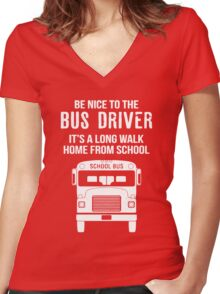 Be Nice To The Bus Driver Women's Fitted V-Neck T-Shirt
