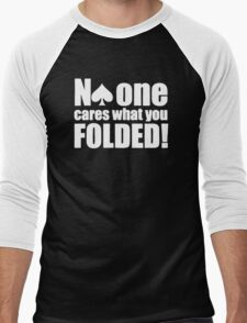 Funny Poker  - No One Cares what you folded Men's Baseball ¾ T-Shirt