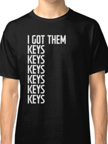 I Got Them Keys Classic T-Shirt
