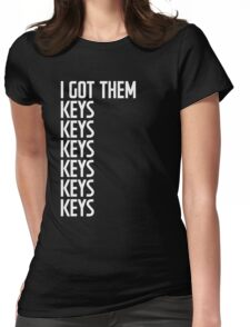 I Got Them Keys Womens Fitted T-Shirt