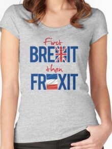 First Brexit, Then Frexit Women's Fitted Scoop T-Shirt