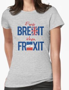 First Brexit, Then Frexit Womens Fitted T-Shirt