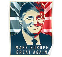 Trump - Make Europe Great Again Poster