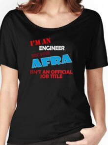 IM-AN-ENGINEER-Afra- Women's Relaxed Fit T-Shirt