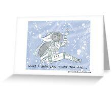 What a beautiful thing (blue) Greeting Card
