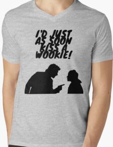 """""""I'd just as soon kiss a Wookie!"""" Mens V-Neck T-Shirt"""