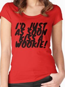 """I'd just as soon kiss a Wookie!"" 2.0 Women's Fitted Scoop T-Shirt"