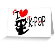 I LOVE K-POP Greeting Card