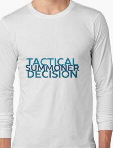 Tactical Decision Summoner! Long Sleeve T-Shirt