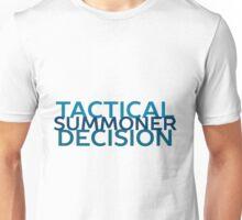 Tactical Decision Summoner! Unisex T-Shirt
