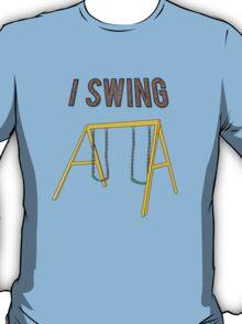 I Swing - Funny Shirt T-Shirt