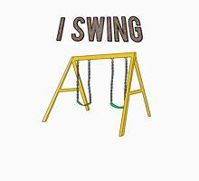 I Swing - Funny Shirt Unisex T-Shirt