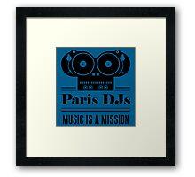 Paris DJs Music Is A Mission Framed Print