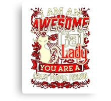My Cats t-shirt, i'm an awesome cat lady Canvas Print