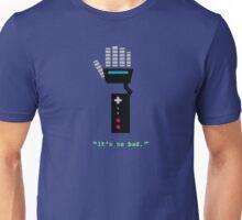 It's So Bad. Unisex T-Shirt