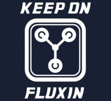 Keep on Fluxin' T-Shirt by Jimardee
