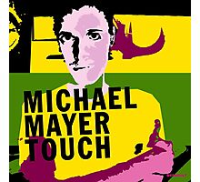 michael mayer touch Photographic Print