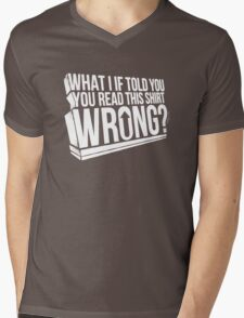 What if i told you read this shirt wrong Mens V-Neck T-Shirt