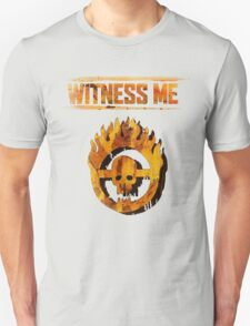 Mad Max - Witness Me Unisex T-Shirt