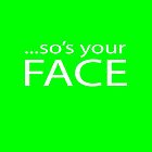 So's your FACE by james miller