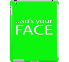 So's your FACE iPad Case/Skin