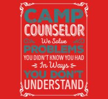 Camp Counselor we solve problems camping shirt One Piece - Short Sleeve