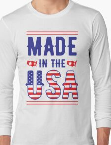 Made in the USA America independence day 4TH July 1776 Long Sleeve T-Shirt
