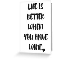Better with wine Greeting Card
