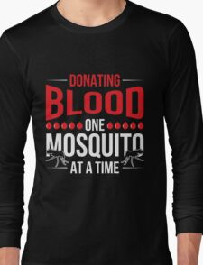 Donating Blood One mosquito at a time Camping shirt Long Sleeve T-Shirt