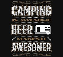 Camping is awesome beer is awesomer camping forecast shirt Unisex T-Shirt