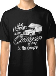 What happens in the camper stay in the camper T-shirt Classic T-Shirt