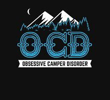 Obsessive Camping Disorder camping lover shirts Unisex T-Shirt