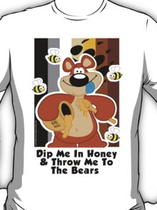Dip Me In Honey Bears T-Shirt