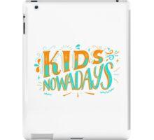 Kids Nowadays iPad Case/Skin