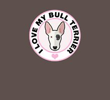 Love My Bull Terrier Unisex T-Shirt