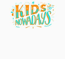 Kids Nowadays Unisex T-Shirt